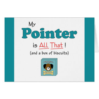 My Pointer is All That! Greeting Cards