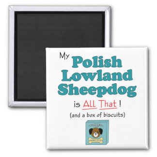 My Polish Lowland Sheepdog is All That! 2 Inch Square Magnet