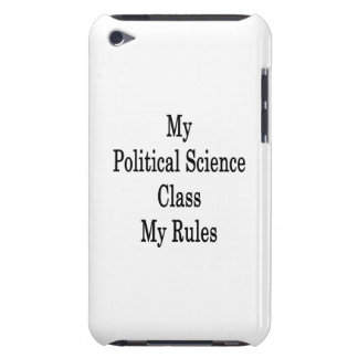 My Political Science Class My Rules Barely There iPod Cases