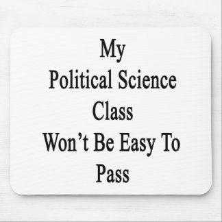 My Political Science Class Won't Be Easy To Pass Mouse Pads