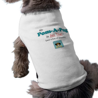 My Pom-A-Pug is All That! Dog Clothing