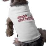 My POOCH Kisses Me On My FACE Pet T-shirt