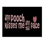 My POOCH Kisses Me On My FACE Postcards