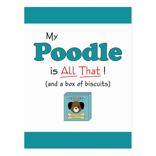 My Poodle is All That! Postcard
