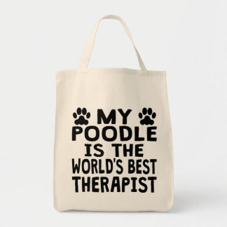 My Poodle Is The World's Best Therapist Tote Bag