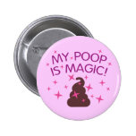 My Poop Is Magic Pinback Buttons