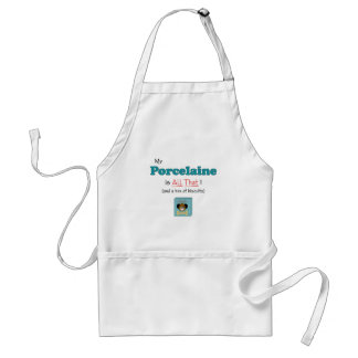 My Porcelaine is All That! Adult Apron