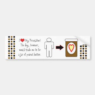 My Porcelaine Loves Peanut Butter Bumper Sticker
