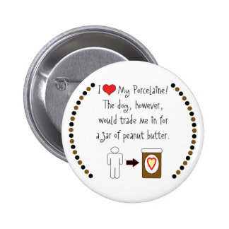 My Porcelaine Loves Peanut Butter 2 Inch Round Button