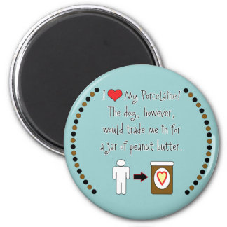 My Porcelaine Loves Peanut Butter 2 Inch Round Magnet