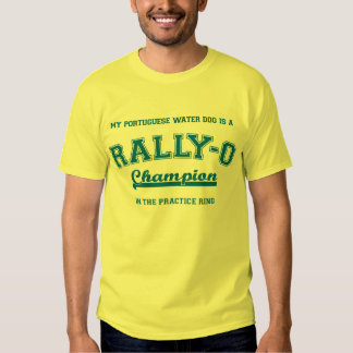 My Portuguese Water Dog is a Rally-O champion in t T-shirt