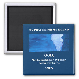 MY PRAYER FOR MY FRIEND 2 INCH SQUARE MAGNET