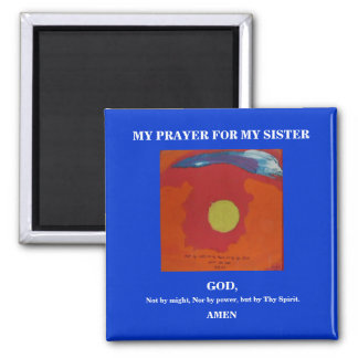 MY PRAYER FOR MY SISTER 2 INCH SQUARE MAGNET