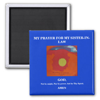 MY PRAYER FOR MY SISTER-IN-LAW 2 INCH SQUARE MAGNET