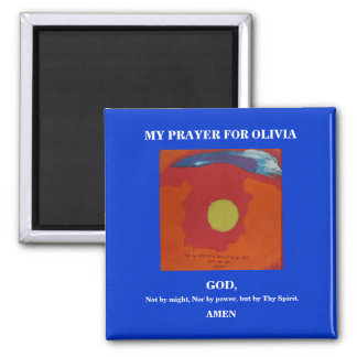 MY PRAYER FOR OLIVIA 2 INCH SQUARE MAGNET