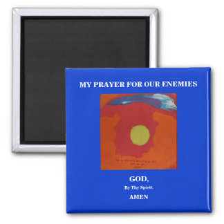 MY PRAYER FOR OUR ENEMIES 2 INCH SQUARE MAGNET