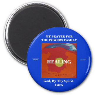 MY PRAYER FOR THE POWERS FAMILY 2 INCH ROUND MAGNET