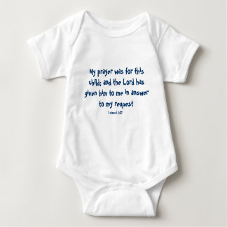My prayer was for this child; and the Lord has ... T-shirt