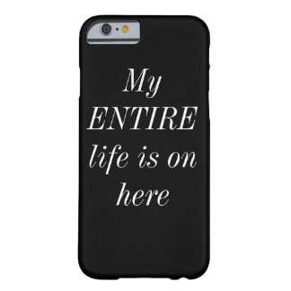 My Precious Life...I mean phone Barely There iPhone 6 Case