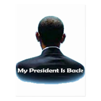 My President is Back Postcard