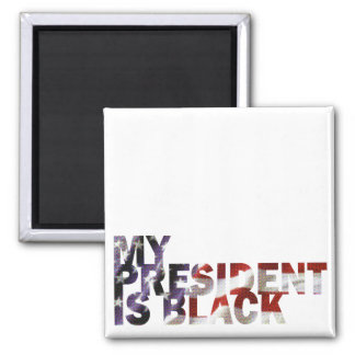 My President Is Black 2 Inch Square Magnet