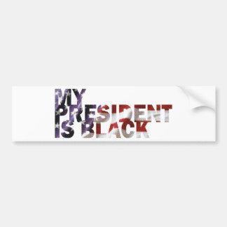 My President Is Black Bumper Sticker