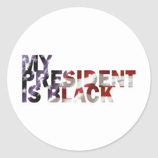 My President Is Black Classic Round Sticker