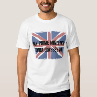 My Prime Minister Embarrasses Me T-Shirt