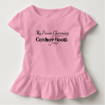My Prince Charming wears Cowboy Boots Toddler T-shirt