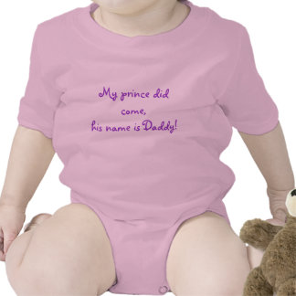 My prince did come,his name is Daddy! T Shirts