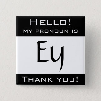 My pronoun is EY Pinback Button
