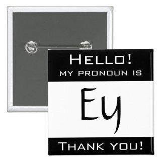 My pronoun is EY Pinback Button