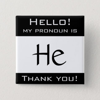 My pronoun is HE Pinback Button