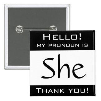 My pronoun is SHE 2 Inch Square Button