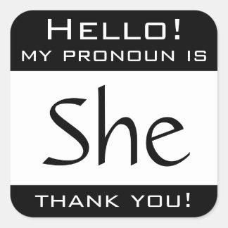 My pronoun is SHE Square Sticker