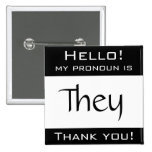 My pronoun is THEY Pin