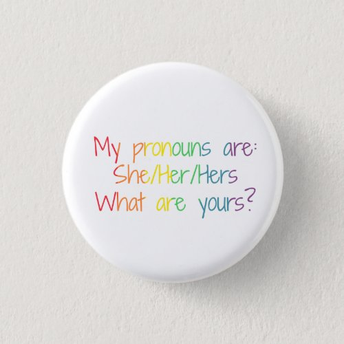 My Pronouns are SheHerHers _ What are yours Button
