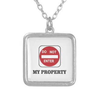 my property do not enter please silver plated necklace