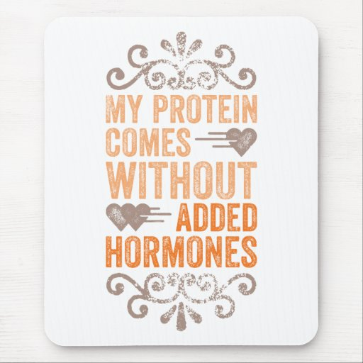 My Protein Comes Without Added Hormones Mousepads