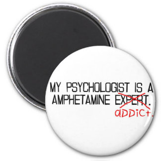 My psychologist is an addict. magnet