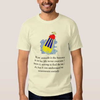 My puer attitude is the buoyancy in me... T-Shirt