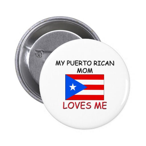 My Puerto Rican Mom Loves Me 2 Inch Round Button