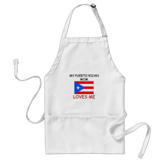 My Puerto Rican Mom Loves Me Apron