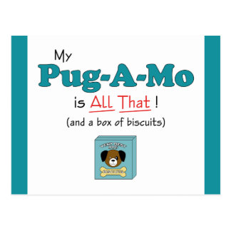My Pug-A-Mo is All That! Postcard