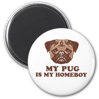 My Pug is my Homeboy Magnet