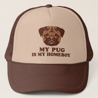 My Pug is my Homeboy Trucker Hat