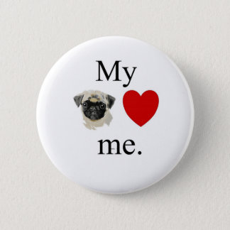My pug loves me pinback button