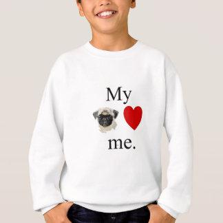 My pug loves me sweatshirt