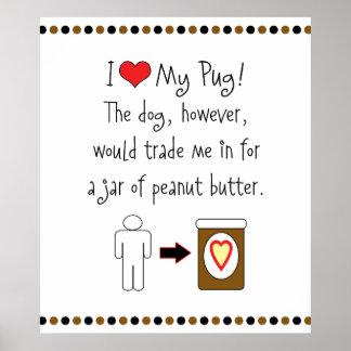 My Pug Loves Peanut Butter Poster