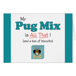 My Pug Mix is All That! Card